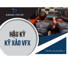 Sản Xuất Hậu Kì - Kỹ Xảo VFX - Dựng Phim